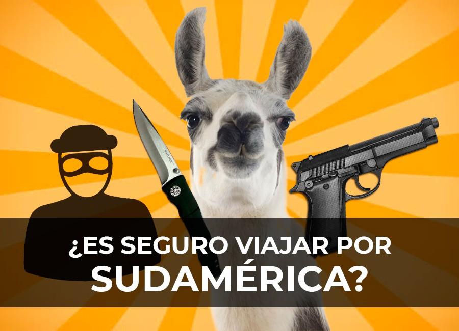 es seguro viajar por sudamerica